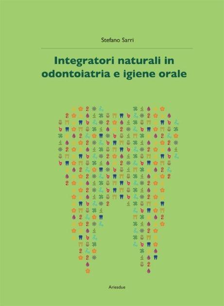 Integratori naturali in odontoiatria e igiene orale