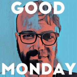 GoodMonday Podcast