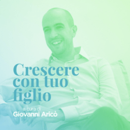 Giovanni Aricò Crescere con tuo figlio Podcast